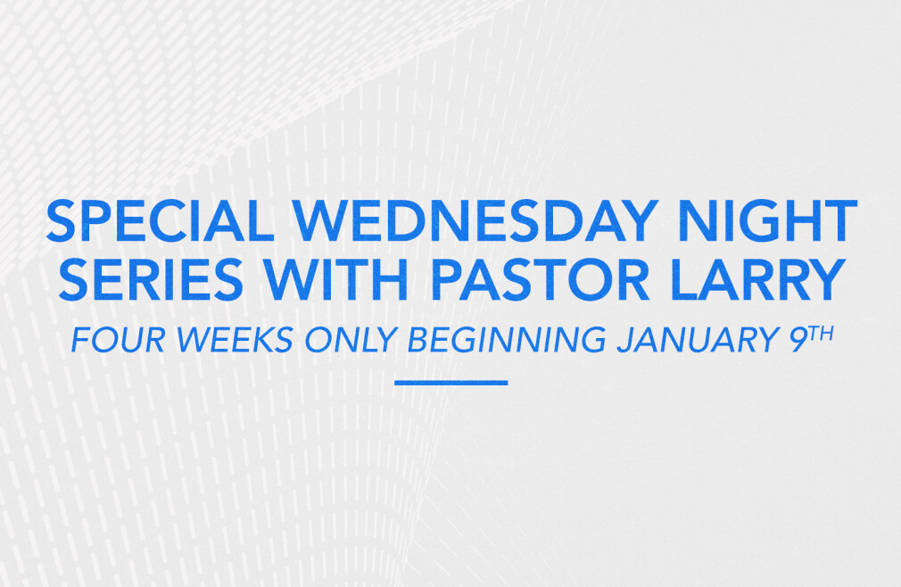 Wednesday Nights with Pastor Larry Huch